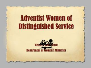 Adventist Women of Distinguished Service   General Conference  Department of Women s Ministries