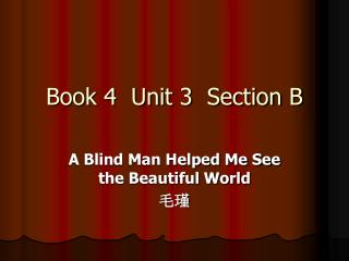 Book 4  Unit 3  Section B