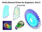 Finite Element Primer for Engineers: Part 3 Ahmet Erklig