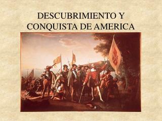 DESCUBRIMIENTO Y CONQUISTA DE AMERICA
