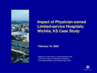 Impact of Physician-owned  Limited-service Hospitals: Wichita, KS Case Study