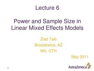 Ziad Taib Biostatistics, AZ MV, CTH May 2011