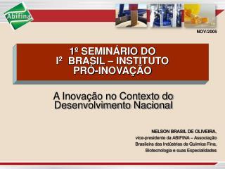 1  SEMIN RIO DO I2  BRASIL   INSTITUTO  PR -INOVA  O