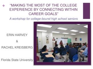 MAKING THE MOST OF THE COLLEGE EXPERIENCE BY CONNECTING WITHIN CAREER GOALS