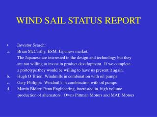WIND SAIL STATUS REPORT