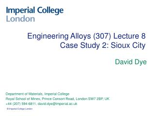 Engineering Alloys 307 Lecture 8 Case Study 2: Sioux City