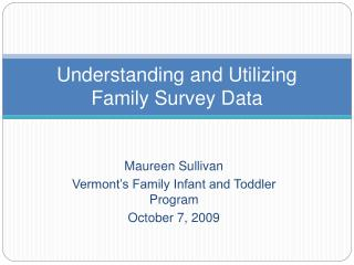 Understanding and Utilizing  Family Survey Data
