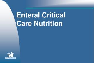 Enteral Critical Care Nutrition