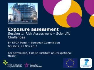 Exposure assessment  Session 1: Risk Assessment   Scientific Challenges
