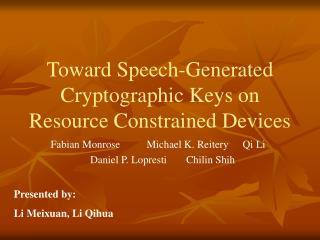 Toward Speech-Generated Cryptographic Keys on  Resource Constrained Devices