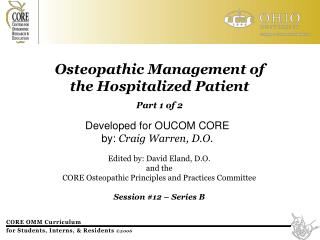 Osteopathic Management of  the Hospitalized Patient Part 1 of 2