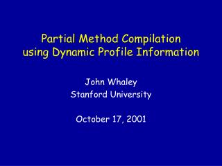 Partial Method Compilation using Dynamic Profile Information