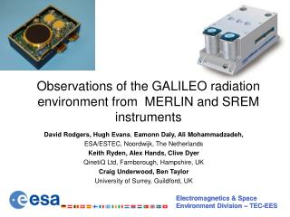 Observations of the GALILEO radiation environment from  MERLIN and SREM instruments