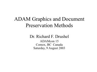 ADAM Graphics and Document Preservation Methods