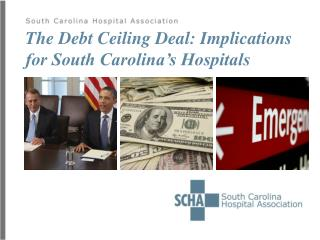 The Debt Ceiling Deal: Implications for South Carolina s Hospitals