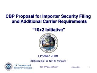 CBP Proposal for Importer Security Filing and Additional Carrier Requirements  102 Initiative