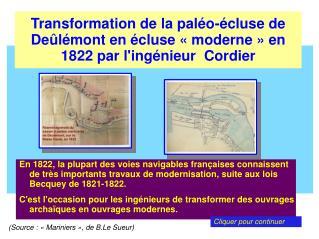Transformation de la pal o- cluse de De l mont en  cluse   moderne   en 1822 par ling nieur  Cordier