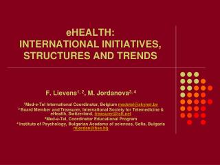 EHEALTH:  INTERNATIONAL INITIATIVES, STRUCTURES AND TRENDS