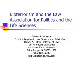 Bioterrorism and the Law Association for Politics and the Life Sciences