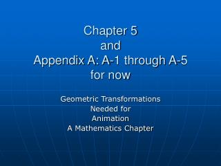 Chapter 5 and Appendix A: A-1 through A-5  for now