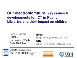 Our electronic future: key issues  developments for ICT in Public Libraries and their impact on children