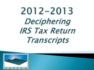2012-2013 Deciphering IRS Tax Return Transcripts