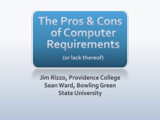 The Pros  Cons of Computer Requirements or lack thereof