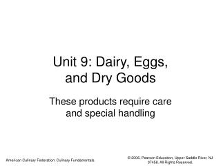 Unit 9: Dairy, Eggs,  and Dry Goods