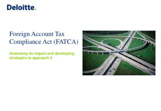 Foreign Account Tax Compliance Act FATCA  Assessing its impact and developing strategies to approach it