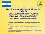 COOPERACI N COMUNIDAD DE MADRID PARA EL   FORTALECIMIENTO INSTITUCIONAL.  EN CLAVE LOCAL La COMAC Y SECTORIAL Educaci n-