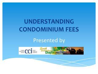 UNDERSTANDING CONDOMINIUM FEES