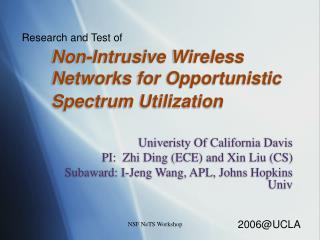 Non-Intrusive Wireless Networks for Opportunistic Spectrum Utilization
