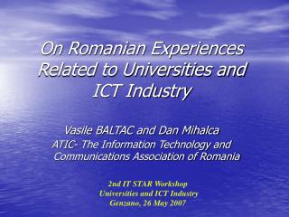 On Romanian Experiences Related to Universities and ICT Industry