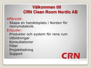 V lkommen till    CRN Clean Room Nordic AB