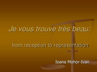 Je vous trouve tr s beau:    from reception to representation