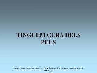 TINGUEM CURA DELS PEUS