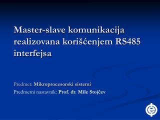 Master-slave komunikacija realizovana kori cenjem RS485 interfejsa