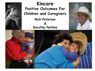 Kincare Positive Outcomes For Children and Caregivers  Rick Peterson    Dorothy Perkins