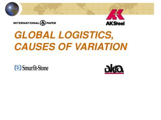 GLOBAL LOGISTICS, CAUSES OF VARIATION