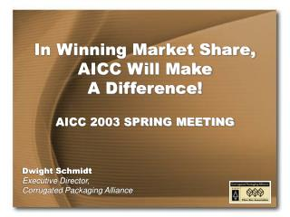 In Winning Market Share, AICC Will Make  A Difference   AICC 2003 SPRING MEETING