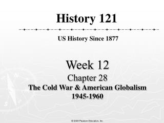 Week 12 Chapter 28  The Cold War  American Globalism  1945-1960