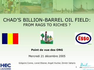 CHAD S BILLION-BARREL OIL FIELD: FROM RAGS TO RICHES