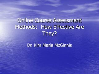 Online Course Assessment Methods:  How Effective Are They
