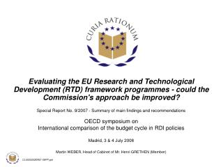 Evaluating the EU Research and Technological Development RTD framework programmes - could the Commissions approach be im