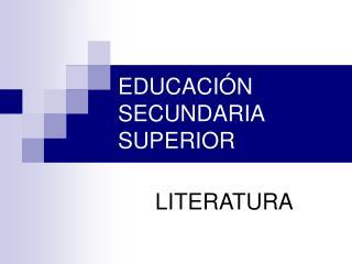 EDUCACI N SECUNDARIA SUPERIOR