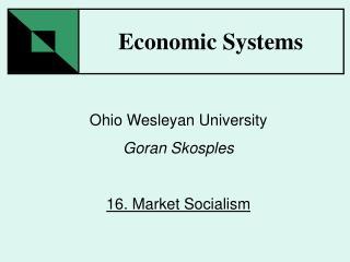 Ohio Wesleyan University Goran Skosples  16. Market Socialism