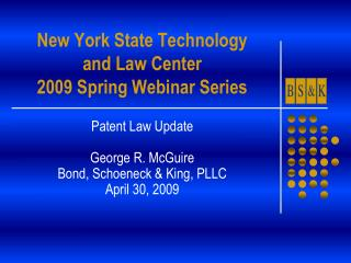 New York State Technology  and Law Center 2009 Spring Webinar Series