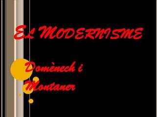 El Modernisme de Dom??nech i Montaner