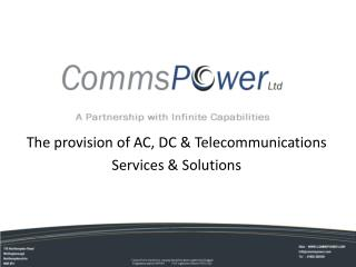 The provision of AC, DC  Telecommunications  Services  Solutions