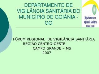 DEPARTAMENTO DE VIGIL NCIA SANIT RIA DO MUNIC PIO DE GOI NIA -GO